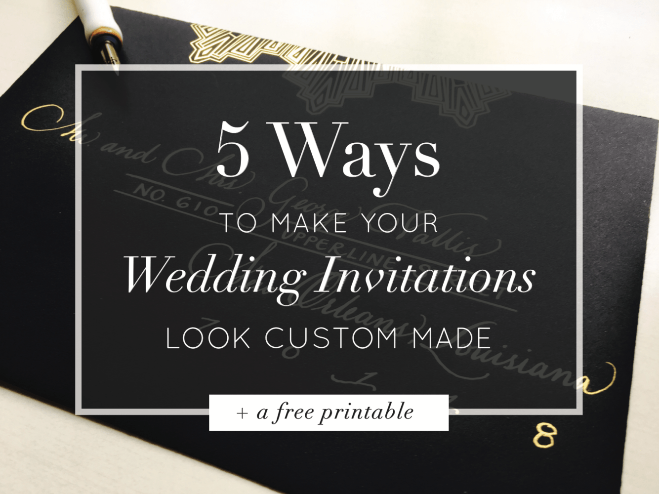 5 Ways To Make Your Wedding Invitations Look Custom Made